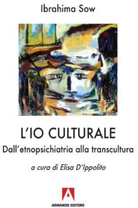 Copertina del libro L'io culturale. Dall'etnopsichiatria alla transcultura di Ibrahima Sow