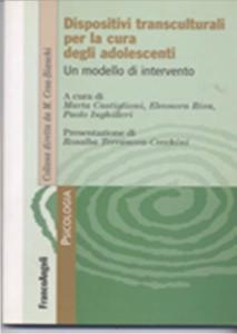 Copertina del libro Dispositivi transculturali per la cura degli adolescenti. Un modello di intervento a cura di Marta Castiglioni, Eleonora Riva, Paolo Inghilleri FrancoAngeli, Milano, 2010